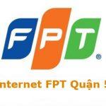 Đăng Ký Lắp Đặt Internet FPT Tại Quận 5 HCM